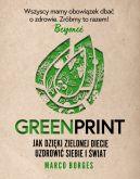 Okładka książki - Greenprint. Jak dzięki zielonej diecie zmienić siebie i świat na lepsze