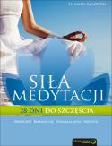 Okładka książki - Siła medytacji. 28 dni do szczęścia