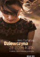 Okładka książki - Dziewczyna ze złotej klatki