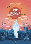 Okładka - I love Korea. K-pop, kimchi i cała reszta