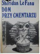Okładka ksiązki - Dom przy cmentarzu t.1