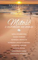 Okładka książki - Miłość z widokiem na morze. Najpiękniejsze opowieści