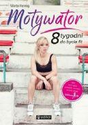 Okładka - Motywator. 8 tygodni do bycia fit