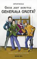 Okładka ksiązki - Gdzie jest skrytka Generała Grota?