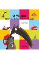Okładka ksiązki - O Wilku, który podróżował po świecie