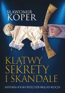 Okładka ksiązki - Klątwy, sekrety i skandale. Historia Polski przez dziurkę od klucza