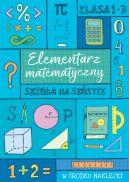 Okładka - SZKOŁA NA SZÓSTKĘ Elementarz matematyczny