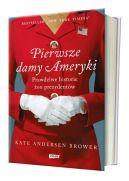 Okładka książki - Pierwsze damy Ameryki. Prawdziwe historie żon prezydentów