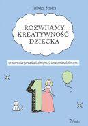 Okładka - Rozwijamy kreatywność dziecka w okresie przedszkolnym i wczesnoszkolnym