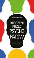 Okładka ksiązki - Otoczeni przez psychopatów. Jak rozpoznać tych, którzy tobą manipulują