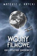 Okładka -  Wojny filmowe. Kino. Polityka. Suwerenność