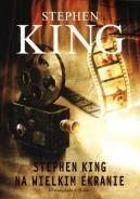 Okładka ksiązki - Stephen King na wielkim ekranie