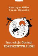 Okładka książki - Instrukcja obsługi toksycznych ludzi