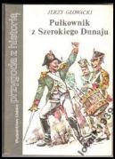 Okładka - Pułkownik z Szerokiego Dunaju