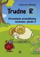 Okładka książki - Trudne R. Utrwalanie prawidłowej wymowy głoski R