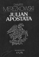 Okładka ksiązki - Julian Apostata:śmierć bogów
