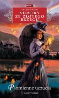 Okładka książki - Siostry ze Złotego Brzegu  (#2). Płomienne uczucia