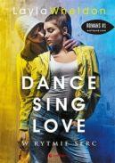Okładka książki - Dance, sing, love. W rytmie serc