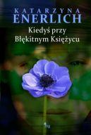 Okładka książki - Kiedyś przy Błękitnym Księżycu