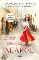 Okładka książki - Zanim zobaczymy Neapol