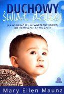 Okładka książki - Duchowy świat dzieci. Jak wspierać ich wewnętrzny rozwój od pierwszych chwil życia