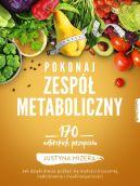 Okładka książki - Pokonaj zespół metaboliczny. 170 autorskich przepisów