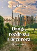 Okładka książki - Drogi, rozdroża i bezdroża. Świadectwo życia