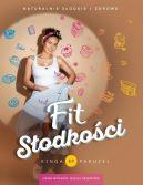 Okładka - Fit słodkości. Nowe wydanie. Więcej przepisów