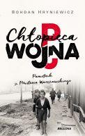 Okładka książki - Chłopięca wojna. Pamiętnik z Powstania Warszawskiego