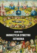 Okładka książki - Inkwizycja symetrii istnienia
