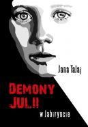 Okładka - Demony Juli. W labiryncie.