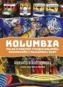 Okładka - Kolumbia. Polka w krainie tysiąca kolorów, szmaragdów i najlepszej kawy