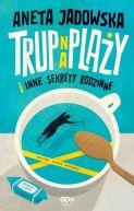Okładka książki - Trup na plaży i inne sekrety rodzinne