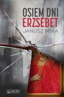 Okładka - Osiem dni Erzsébet