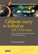 Okładka - Główne nurty w kulturze XX i XXI wieku. Podręcznik dla studentów dziennikarstwa i komunikacji społecznej