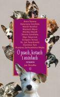 Okładka książki - O psach, kotach i aniołach