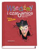 Okładka książki - Wiedźmy i czarownice, czyli oswajanie tajemnicy