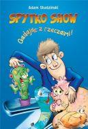Okładka książki - Spytko Show! Gadając z rzeczami