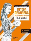 Okładka - Metoda Delaviera. Atlas treningu siłowego dla kobiet