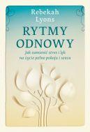 Okładka książki - Rytmy odnowy. Jak zamienić stres i lęk na życie pełne spokoju i sensu