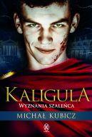 Okładka książki - Kaligula. Wyznania szaleńca