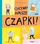 Okładka ksiązki - Chcemy nasze czapki!