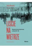 Okładka książki - Liście na wietrze. Wspomnienia dziewczynki deportowanej na Wschód 1940-1946