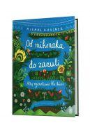 Okładka książki - Od mikmaka do zazuli. Atlas regionalizmów dla dzieci