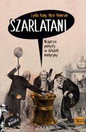 Okładka książki - Szarlatani. Najgorsze pomysły w dziejach medycyny