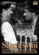 Okładka książki - Sami Swoi  Na planie i za kulisami komedii wszechczasów