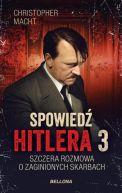 Okładka - Spowiedź Hitlera 3. Szczera rozmowa o zaginionych skarbach