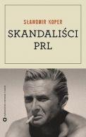 Okładka ksiązki - Skandaliści PRL