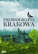 Okładka ksiązki - Ekobiografia Krakowa