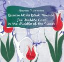 Okładka - Bardzo bliski Bliski Wschód. The Middle East: in the Middle of the Heart